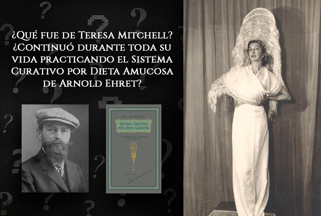 ¿Qué fue de Teresa Mitchell? ¿Continuó durante toda su vida practicando el Sistema Curativo por Dieta Amucosa de Arnold Ehret?