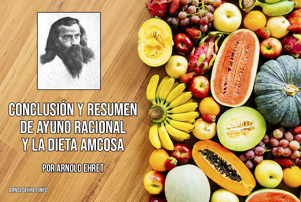 Conclusión y Resumen de Ayuno Racional y la Dieta Amucosa por Arnold Ehret